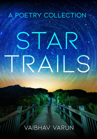 Star Trails - A Poetry Collection