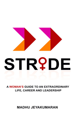 Stride: A woman's guide to an extraordinary life, carer and leadership