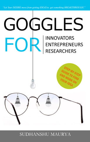 Goggles for Innovators, Entrepreneurs, Researchers