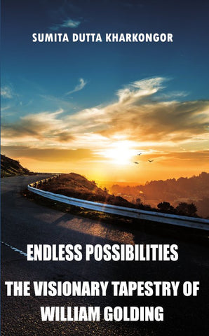 Endless Possibilities	 : The Visionary Tapestry of  William Golding