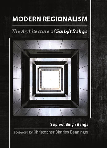 Modern Regionalism : The Architecture of Sarbjit Bahga