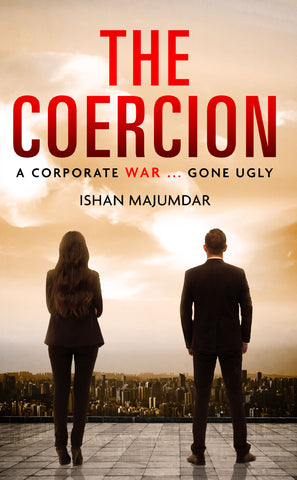 The Coercion: A Corporate War ... Gone Ugly