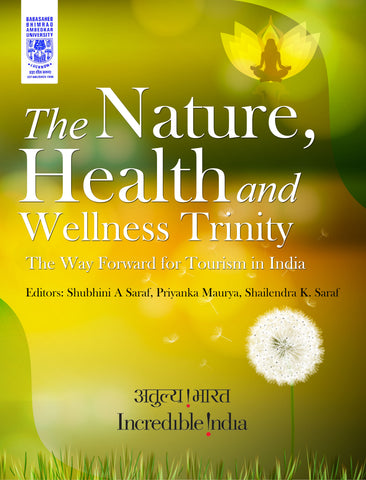 The Nature, Health and Wellness Trinity: The Way Forward for Tourism in India