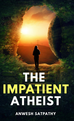 The Impatient Atheist