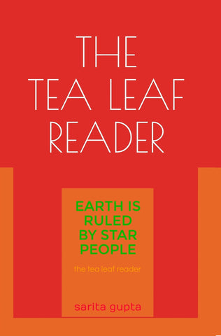 The Tea Leaf Reader: Earth is Ruled by Star People