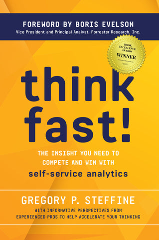 Think Fast! The Insight You Need to Compete and Win With Self-Service Analytics