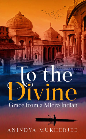 To the Divine Grace from a Micro Indian