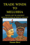 Trade winds to Meluhha - Novel set in Ancient Mesopotamia & Indus Valley