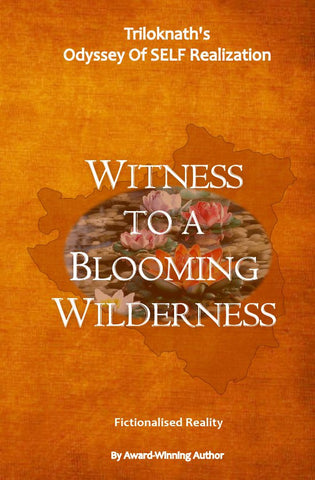 Witness to a  Blooming Wilderness