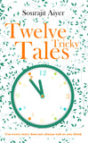 Twelve Tricky Tales: 'Coz every story does not always end as you think