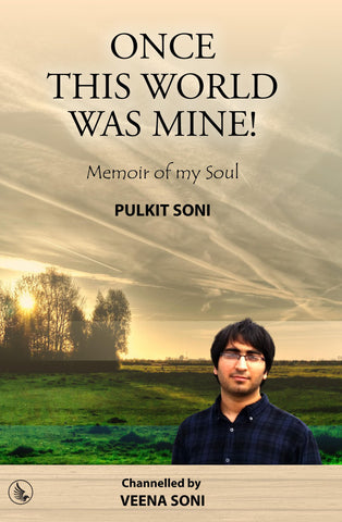 Once This World Was Mine ! Pulkit Soni