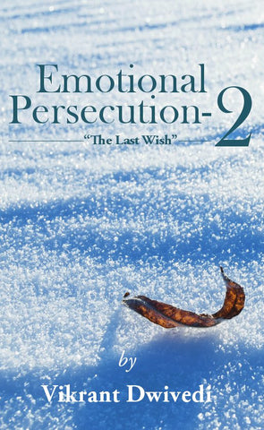 "Emotional Persecution - 2 : ""The Last Wish"""