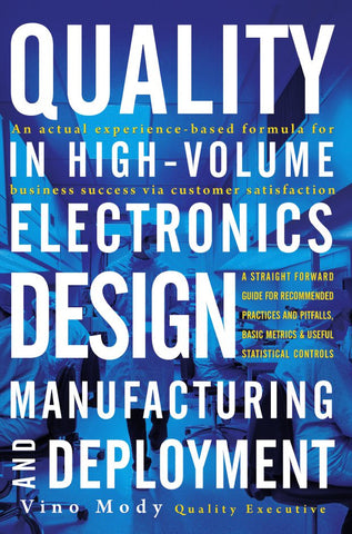Quality in High-Volume Electronics Design, Manufacturing and Deployment