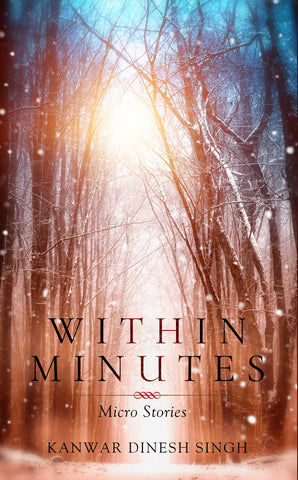 Within Minutes: Micro Stories