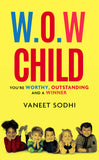 W.O.W Child: You're Worthy, Outstanding and a Winner