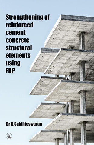 Strengthening Of Reinforced Cement Concrete Structural Elements Using FRP