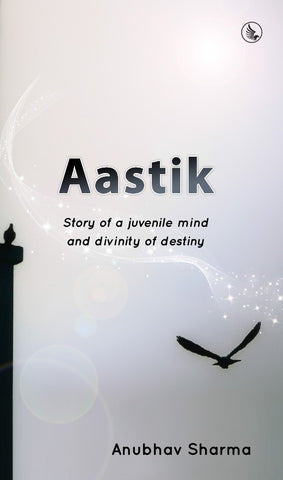 Aastik - Story of a juvenile mind and divinity of destiny
