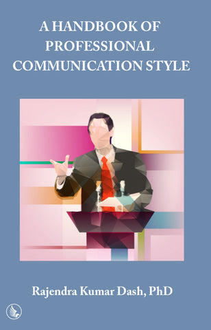A HANDBOOK OF PROFESSIONAL COMMUNICATION STYLE