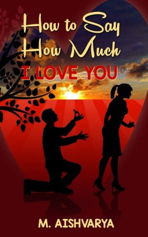 How to Say How Much I Love You