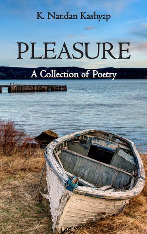 Pleasure: A Collection of Poetry
