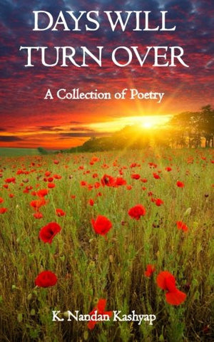 Days Will Turn Over: A Collection of Poetry