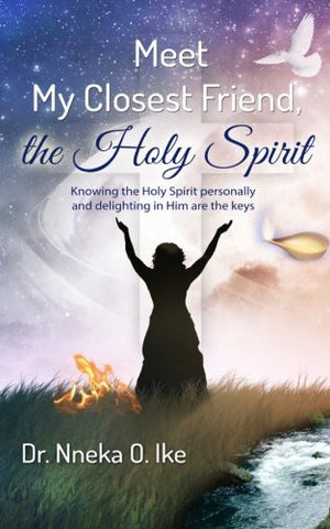Meet My Closest Friend, the Holy Spirit