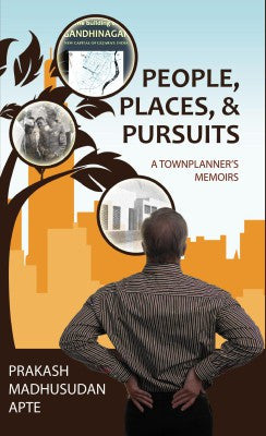 People, Places, & Pursuits - A Townplanner's Memoirs