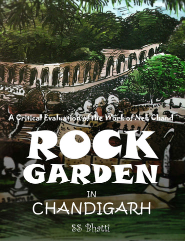 Rock Garden in Chandigarh - A Critical Evaluation of the Work of Nek Chand