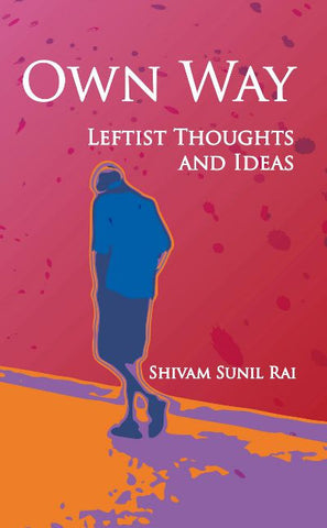 Own Way: Leftist Thoughts and Ideas