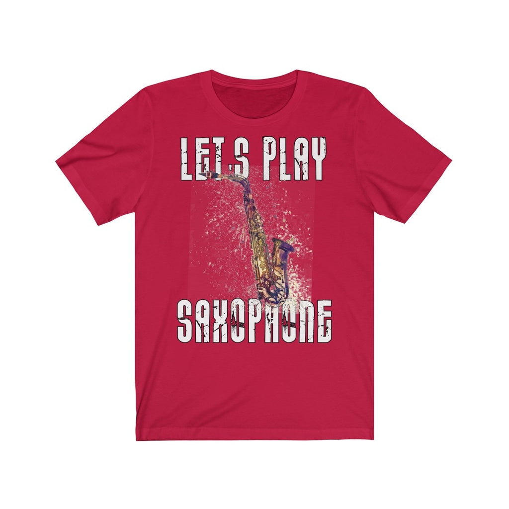Unisex T-shirt Let's play Saxophone
