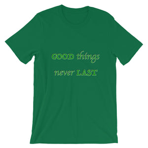 T-Shirt Unisex Good Things Never Last - Scattando Verkleedhuis