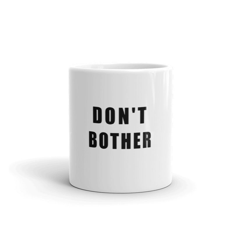 Don't Bother Mug - Scattando Verkleedhuis