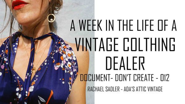 A Week In The Life Of A Vintage Clothing Dealer