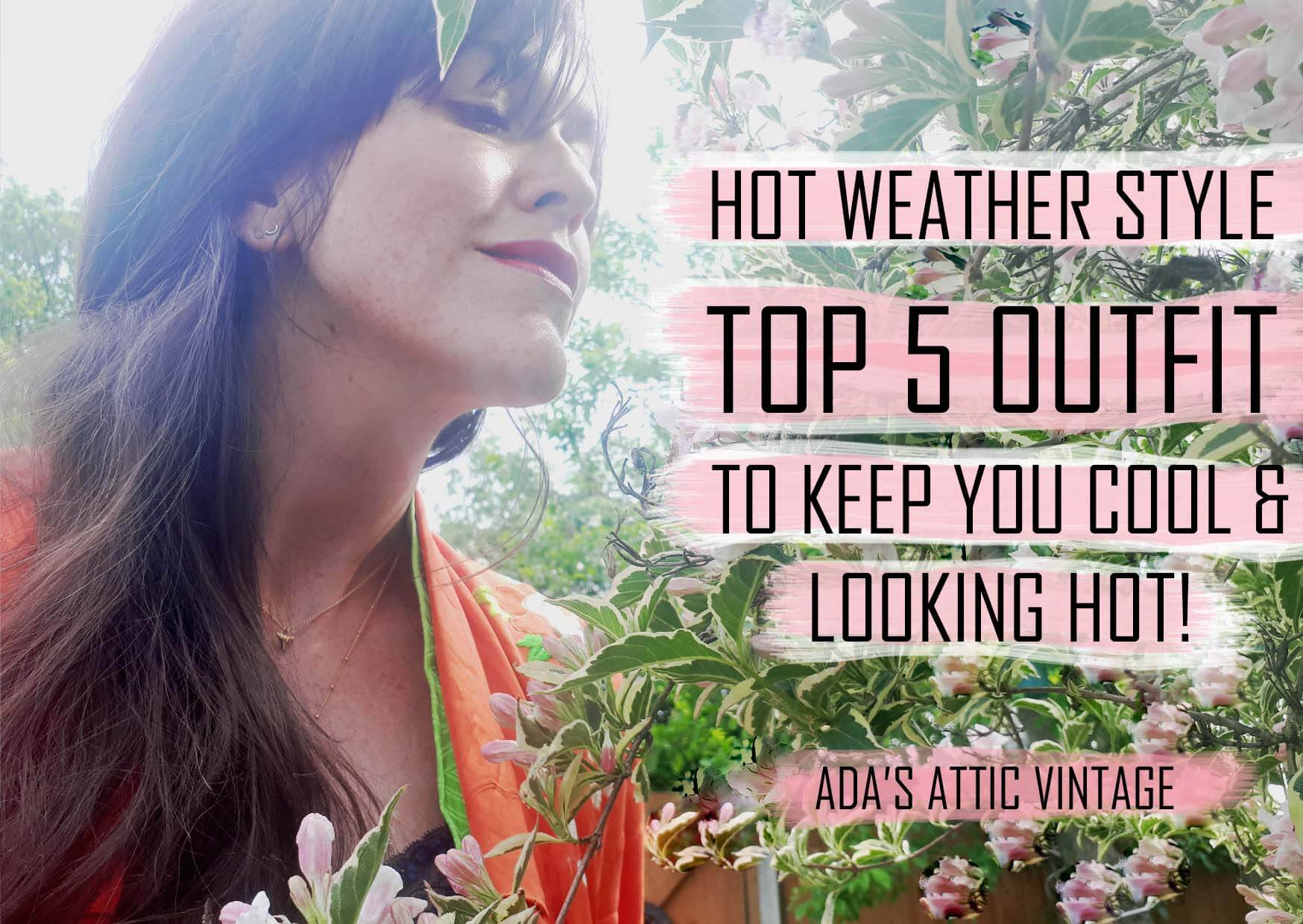 Top 5 Hot Weather Outfits For 2018