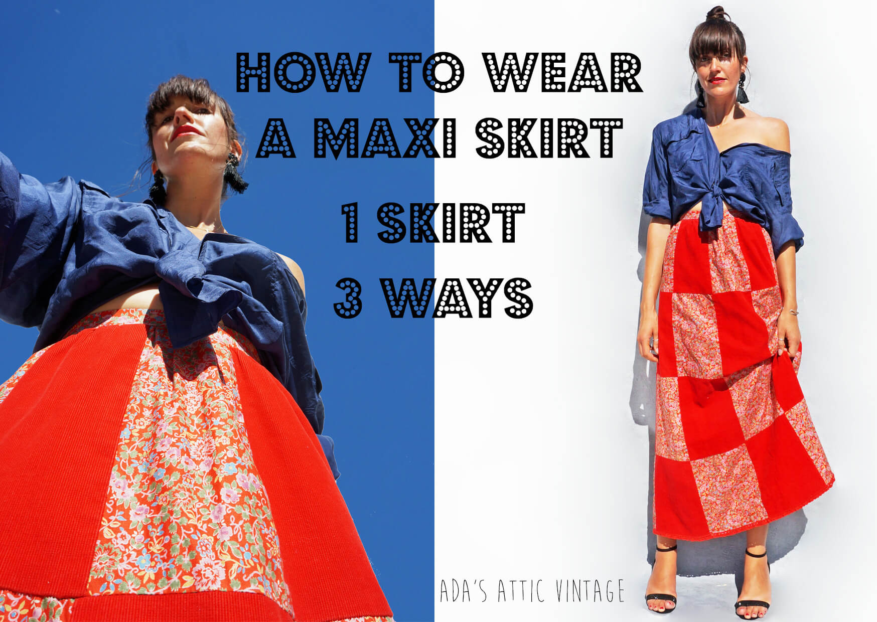 How To Wear A Maxi Skirt - 1 Vintage Maxi Skirt 3 Outfits