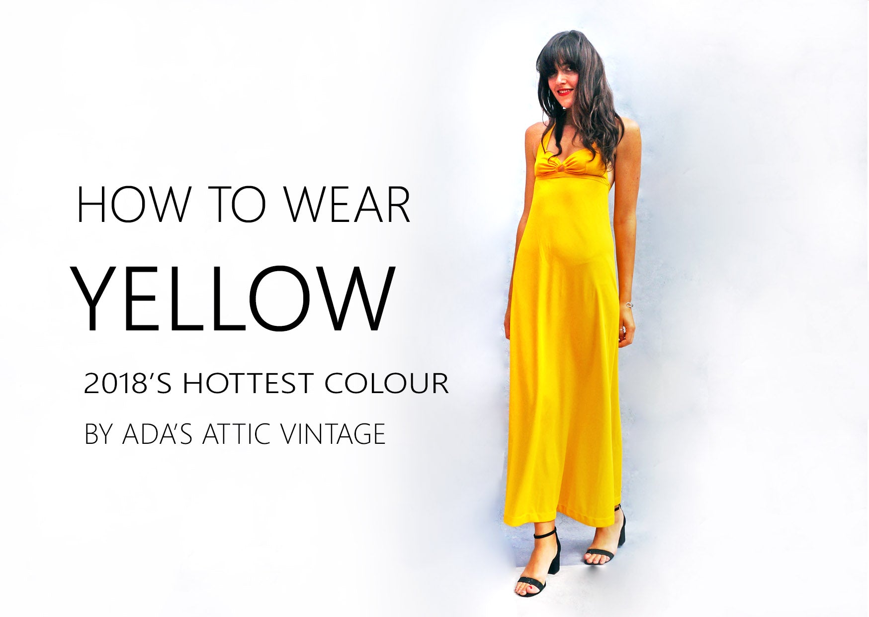 How To Wear Yellow, This Seasons Hottest Colour!