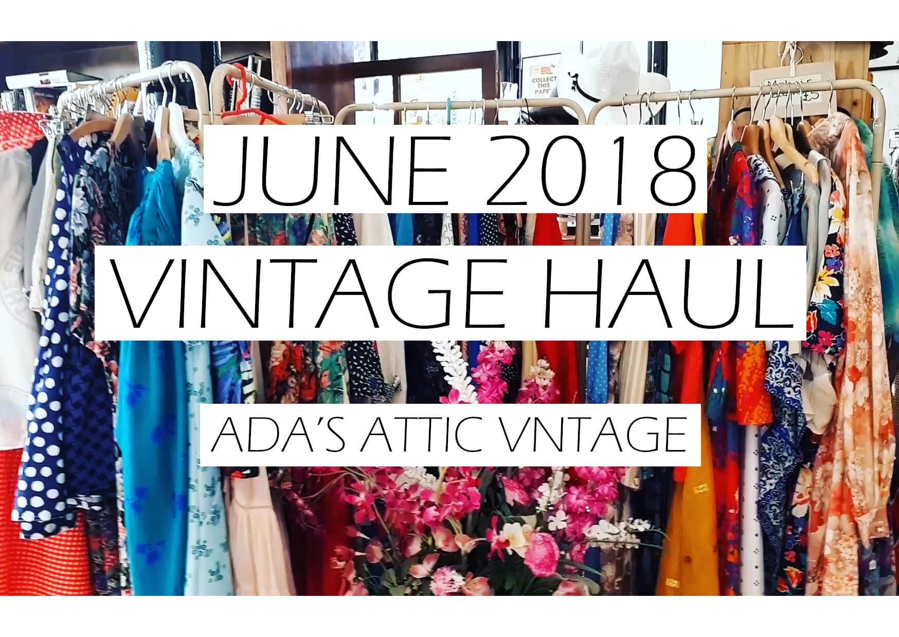 Vintage Clothing Haul June 2018
