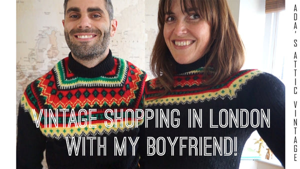 Vintage Shopping In London With My Boyfriend