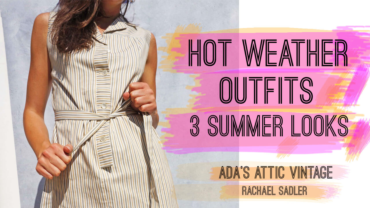 What To Wear In Hot Weather!