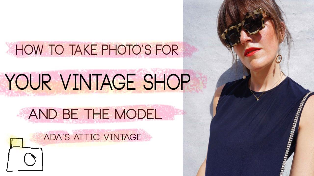 How To Take Photos For Your Online Vintage Store