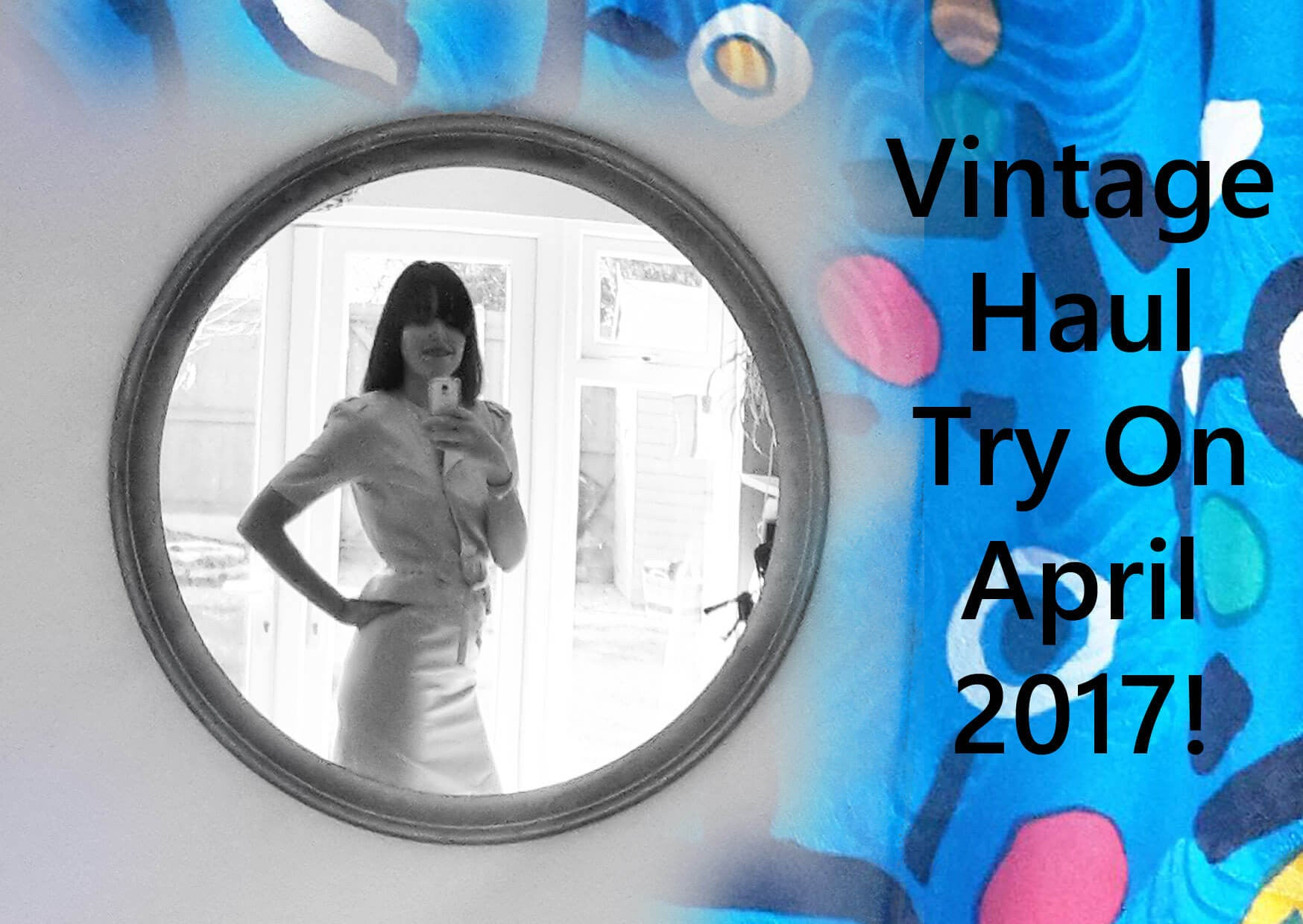 Vintage Haul Catwalk April 2017