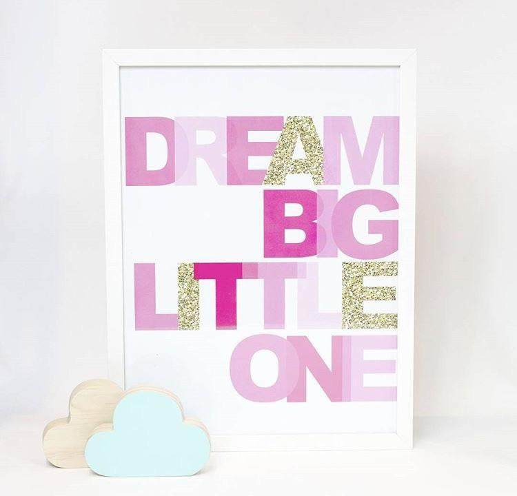 Dream Big Little One Print - Wiggles Piggles  - 1