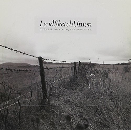 LEAD SKETCH UNION - 'Charter Decorum, The Arriviste' CD