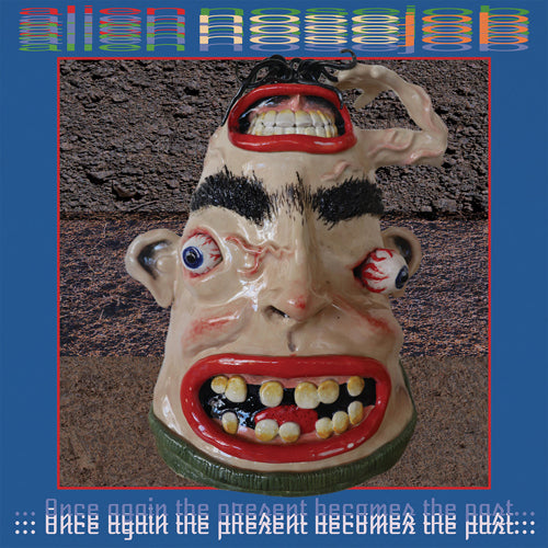 ALIEN NOSEJOB 'Once Again The Present Becomes The Past' LP
