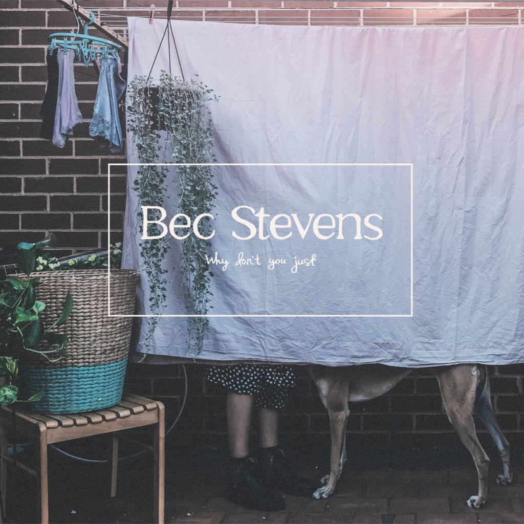 BEC STEVENS 'Why Don't You Just' LP