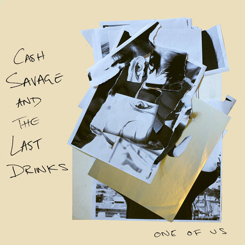 CASH SAVAGE & THE LAST DRINKS 'One Of Us' LP