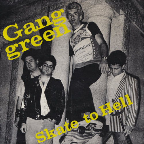 GANG GREEN 'Skate To Hell' 7""