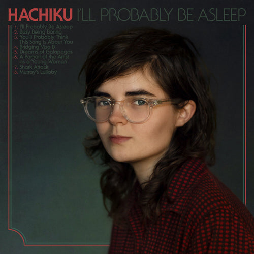 HACHIKU 'I'll Probably Be Asleep' LP