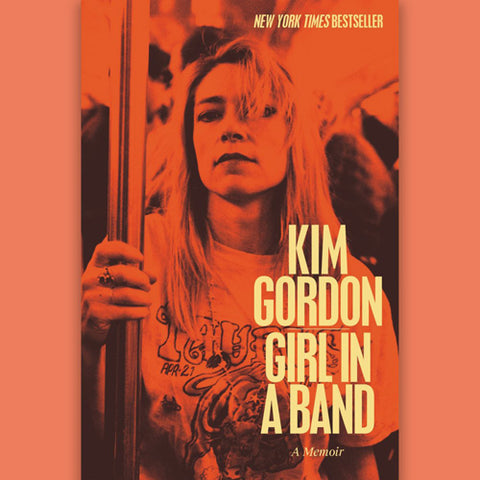 KIM GORDON | Girl In A Band Book