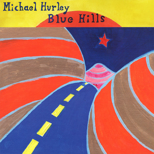 MICHAEL HURLEY 'Blue Hills' LP